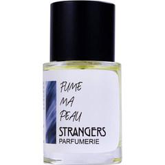 Fume Ma Peau von Strangers
