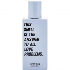 This Smell Is The Answer To All Love Problems. by Bershka