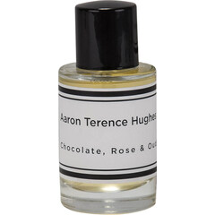 Chocolate, Rose & Oud by Aaron Terence Hughes