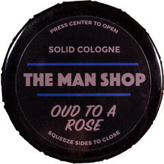 Oud To A Rose (Solid Cologne) by The Man Shop