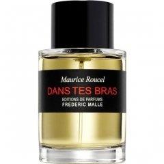 Dans Tes Bras by Editions de Parfums Frédéric Malle