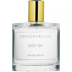 Oud'ish by Zarkoperfume