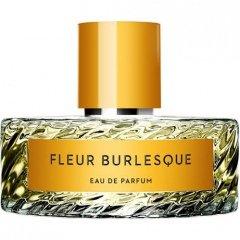 Fleur Burlesque von Vilhelm Parfumerie