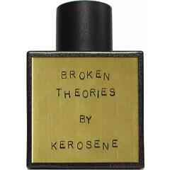 Broken Theories by Kerosene