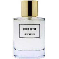 Ætheroxyde / Etheroxyde / Ether Oxyde by Aether