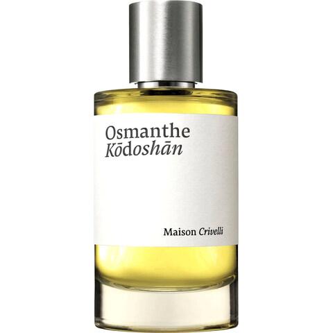Osmanthe Kōdoshān by Maison Crivelli