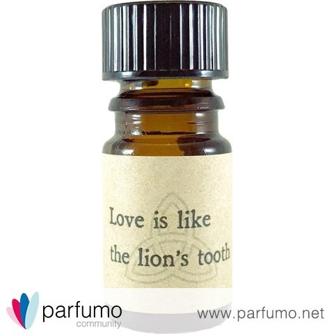 Love is like the lion's tooth by Arcana
