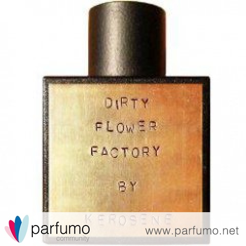 Dirty Flower Factory von Kerosene