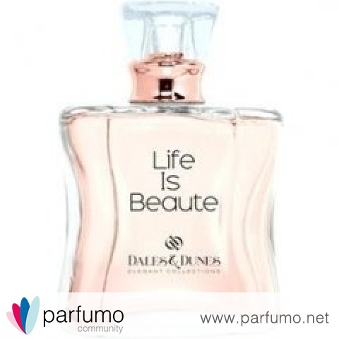 Life Is Beaute von Dales & Dunes
